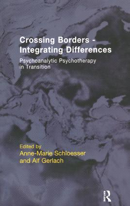 Crossing Borders - Integrating Differences: Psychoanalytic Psychotherapy in Transition book cover