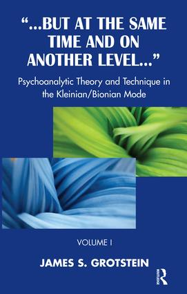 But at the Same Time and on Another Level: Psychoanalytic Theory and Technique in the Kleinian/Bionian Mode, 1st Edition (Paperback) book cover