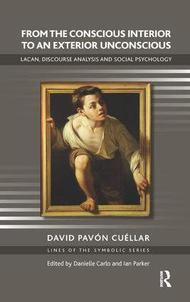 From the Conscious Interior to an Exterior Unconscious: Lacan, Discourse Analysis and Social Psychology, 1st Edition (Paperback) book cover