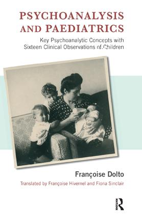 Psychoanalysis and Paediatrics: Key Psychoanalytic Concepts with Sixteen Clinical Observations of Children, 1st Edition (Paperback) book cover