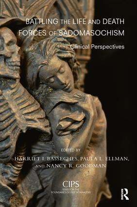 Battling the Life and Death Forces of Sadomasochism: Clinical Perspectives book cover