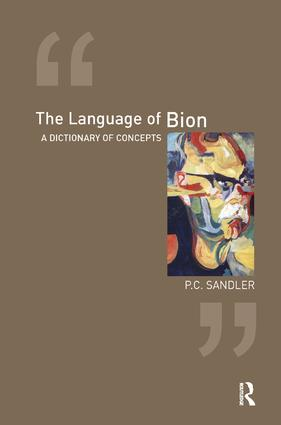 The Language of Bion: A Dictionary of Concepts, 1st Edition (Paperback) book cover