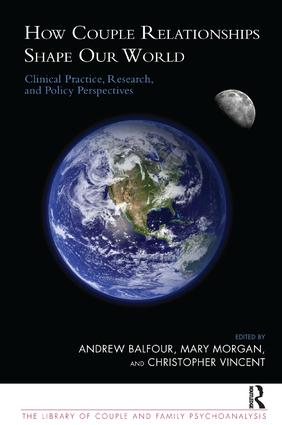 How Couple Relationships Shape our World: Clinical Practice, Research, and Policy Perspectives, 1st Edition (Paperback) book cover
