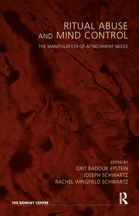 Ritual Abuse and Mind Control: The Manipulation of Attachment Needs, 1st Edition (Paperback) book cover