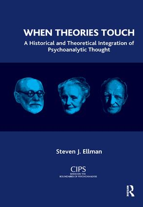 When Theories Touch: A Historical and Theoretical Integration of Psychoanalytic Thought book cover
