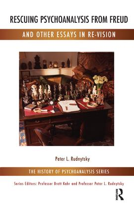 Rescuing Psychoanalysis from Freud and Other Essays in Re-Vision