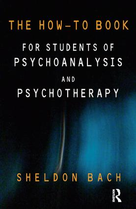 The How-To Book for Students of Psychoanalysis and Psychotherapy: 1st Edition (Paperback) book cover