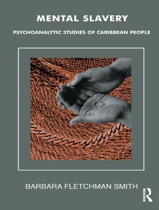 Mental Slavery: Psychoanalytic Studies of Caribbean People, 1st Edition (Paperback) book cover