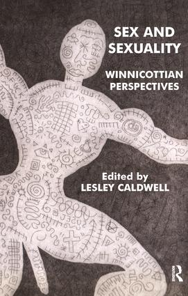 Sex and Sexuality: Winnicottian Perspectives, 1st Edition (Paperback) book cover
