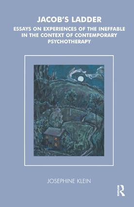 Jacob's Ladder: Essays on Experiences of the Ineffable in the Context of Contemporary Psychotherapy, 1st Edition (Paperback) book cover