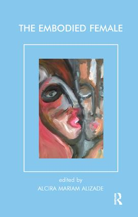 The Embodied Female: 1st Edition (Paperback) book cover