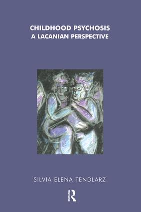 Childhood Psychosis: A Lacanian Perspective, 1st Edition (Paperback) book cover