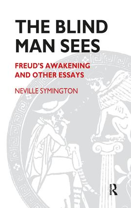 The Blind Man Sees: Freud's Awakening and Other Essays, 1st Edition (Paperback) book cover