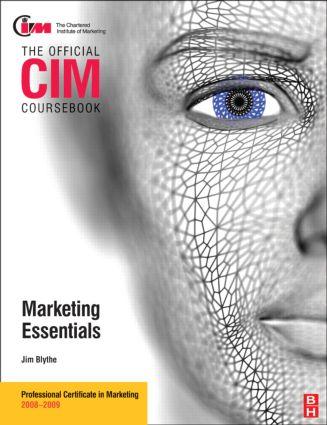 CIM Coursebook 08/09 Marketing Essentials