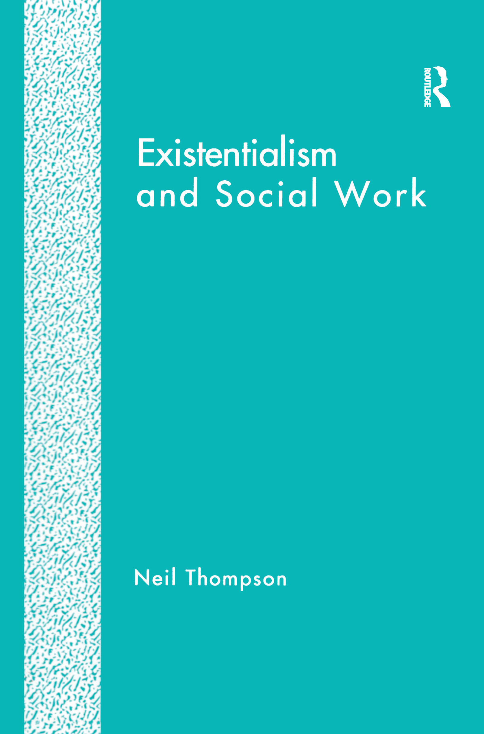 Existentialism and Social Work: 1st Edition (Hardback) book cover