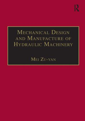 Mechanical Design and Manufacture of Hydraulic Machinery: 1st Edition (Paperback) book cover