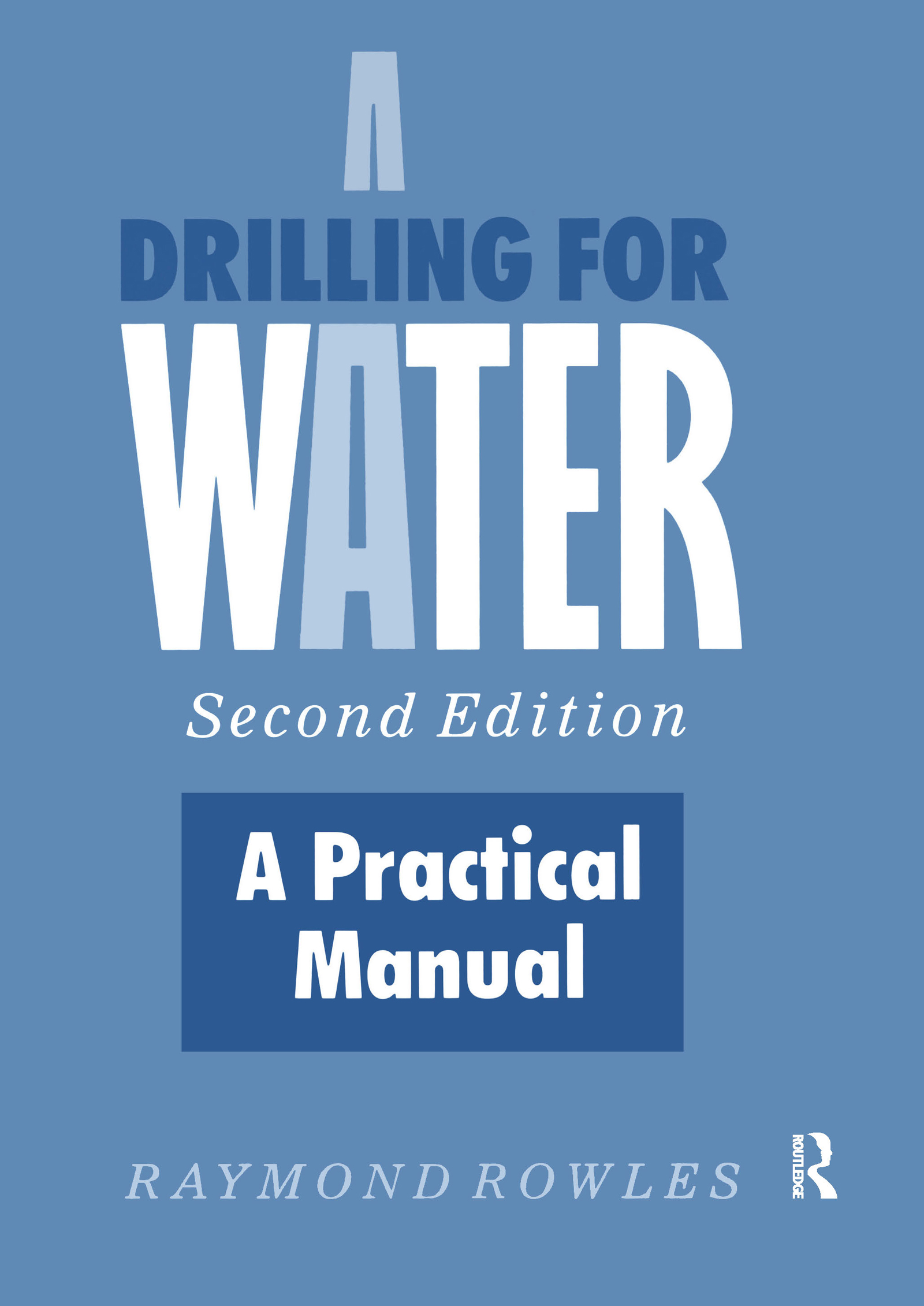 Drilling for Water: A Practical Manual, 2nd Edition (Paperback) book cover