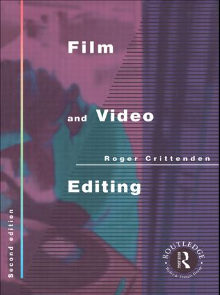 Film and Video Editing: 1st Edition (Paperback) book cover