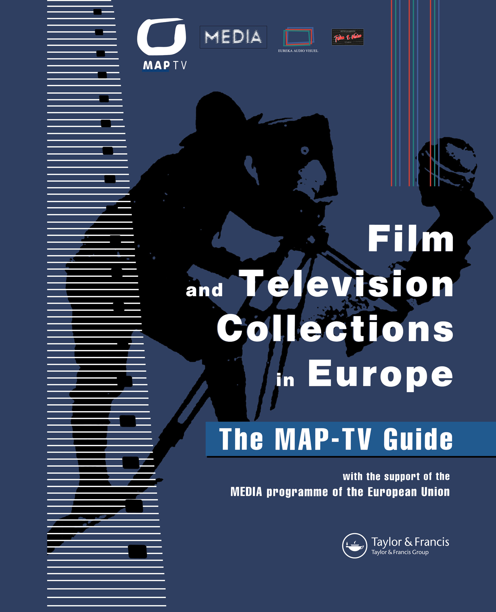 Film and Television Collections in Europe - the MAP-TV Guide: 1st Edition (Hardback) book cover