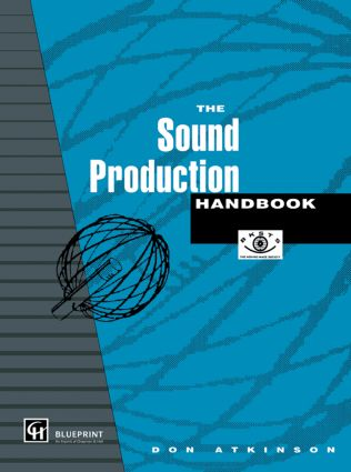 The Sound Production Handbook: 1st Edition (Paperback) book cover