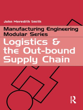Logistics and the Out-bound Supply Chain: 1st Edition (Paperback) book cover
