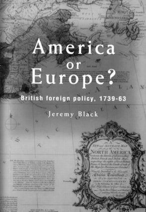 America Or Europe?: British Foreign Policy, 1739-63 (Hardback) book cover