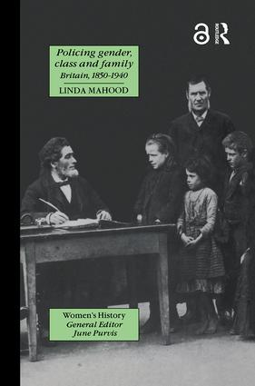 Policing Gender, Class And Family In Britain, 1800-1945 book cover