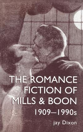 The Romantic Fiction Of Mills & Boon, 1909-1995 book cover