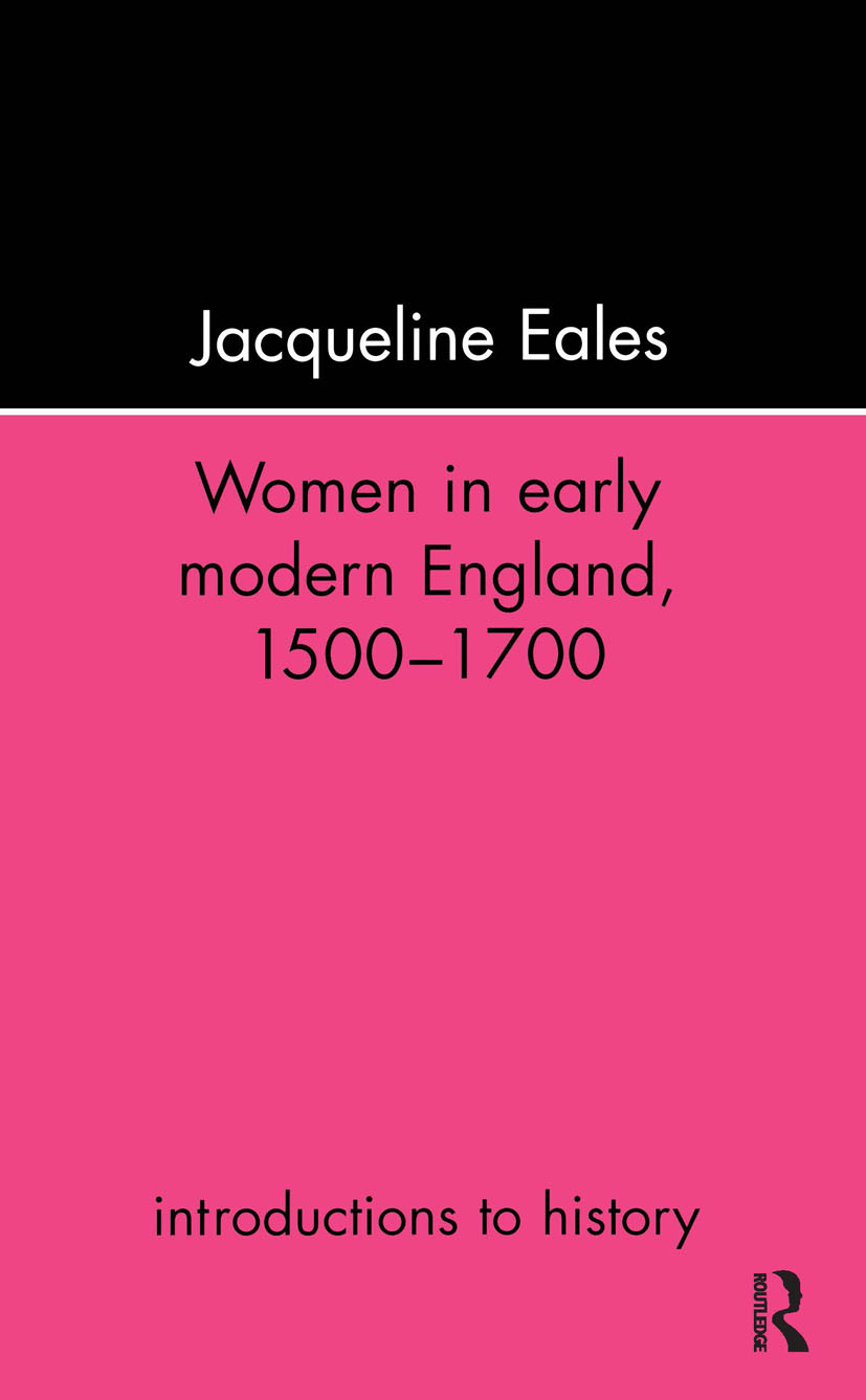 Women In Early Modern England, 1500-1700: 1st Edition (Paperback) book cover