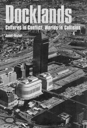 Docklands: Urban Change And Conflict In A Community In Transition, 1st Edition (Paperback) book cover