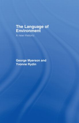 The Language Of Environment: A New Rhetoric, 1st Edition (Paperback) book cover