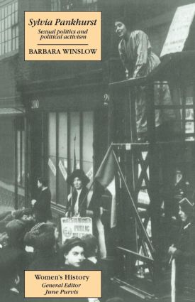 Sylvia Pankhurst: Sexual Politics And Political Activism book cover
