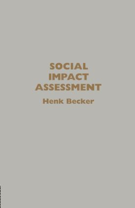 Social Impact Assessment: Method And Experience In Europe, North America And The Developing World, 1st Edition (Paperback) book cover