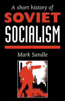 A Short History Of Soviet Socialism: 1st Edition (Paperback) book cover