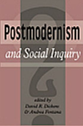 Postmodernism And Social Inquiry