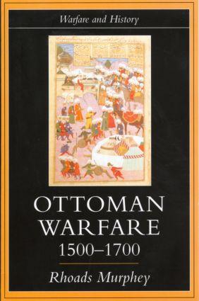 Ottoman Warfare, 1500-1700: 1st Edition (Paperback) book cover