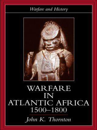 Warfare in Atlantic Africa, 1500-1800 book cover