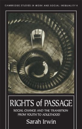Rights Of Passage: Social Change And The Transition From Youth To Adulthood, 1st Edition (Paperback) book cover