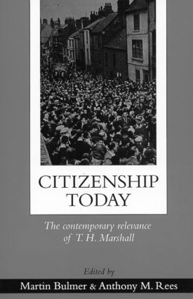 Citizenship Today: The Contemporary Relevance Of T.H. Marshall, 1st Edition (Paperback) book cover