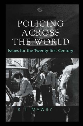 Policing Across the World: Issues for the Twenty-First Century (Hardback) book cover