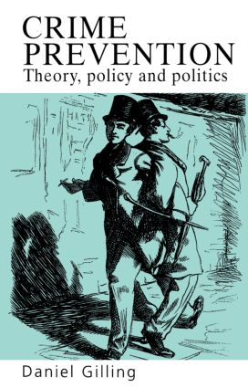 Crime Prevention: Theory, Policy And Practice, 1st Edition (Paperback) book cover