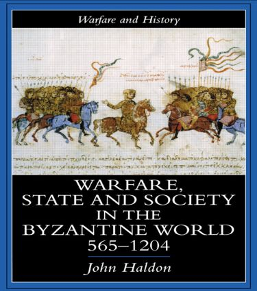Warfare, State And Society In The Byzantine World 560-1204 book cover
