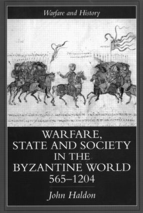Warfare, State And Society In The Byzantine World 565-1204 book cover