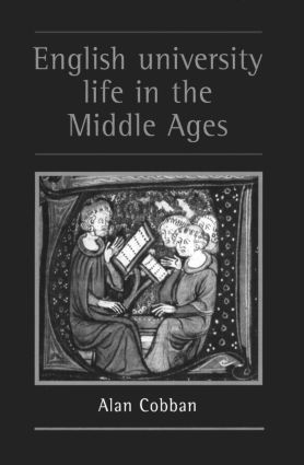 English University Life In The Middle Ages: 1st Edition (e-Book) book cover