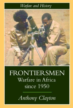 Frontiersmen: Warfare In Africa Since 1950 book cover