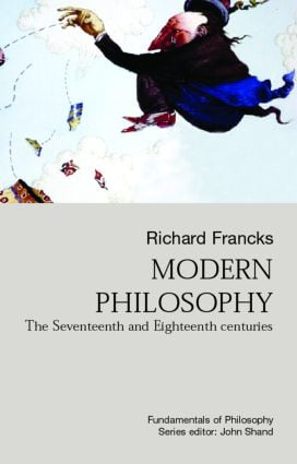 Modern Philosophy: The Seventeenth And Eighteenth Centuries (Paperback) book cover