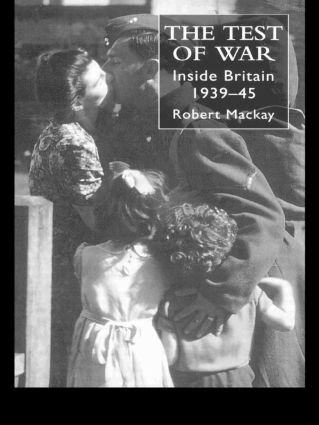 The Test of War: Inside Britain 1939-1945, 1st Edition (Paperback) book cover