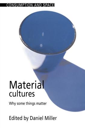 Material Cultures: Why Some Things Matter, 1st Edition (Paperback) book cover