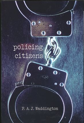 Policing Citizens: Police, Power and the State, 1st Edition (Paperback) book cover