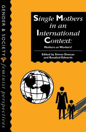 Single Mothers In International Context: Mothers Or Workers?, 1st Edition (Paperback) book cover